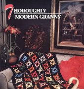 Thoroughly Modern Granny - Kathleen Reber - Annies Crochet Quilt Afghan Club