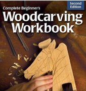 Complete Beginner's Woodcarving Workbook -  second edition - Mary Duke Guldan - Fox Chapel Publishing