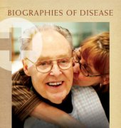 Alzheimer's Disease Biographies of Disease - Linda Lu and Juergen Bludau - ABC-CLIO, LLC