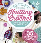 Get Into Craft Series Beginner's Guide to Knitting and Crochet - Jan 2018 - Immediate Media Co