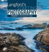 Langfords Starting Photography - The Guide to Creating Great Images - 7th edition - 2015 - Langford and Andrews