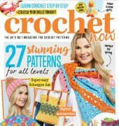 Crochet Now - Issue 25 - 2018 - Practical Publishing