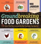 Groundbreaking Food Gardens - 2014 - Niki Jabbour
