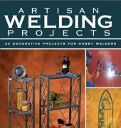 Artisan Welding Projects: 25 Decorative Projects for Hobby Welders - 2006 - Karen Ruth - Creative Publishing international