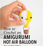 How to Crochet an Amigurumi Hot Air Balloon - ChiWei Ranck - One Dog Woof - Free