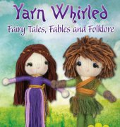 Yarn Whirled Fairy Tales Fables and Folklore - 2016 - Pat Olsk - Dover Publications