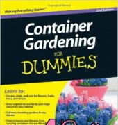 Container Gardening For Dummies - Bill Marken, Suzanne DeJohn and The Editors of the National Gardening Association