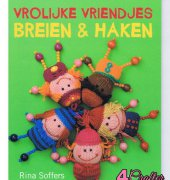 Happy Friends Knit and Crochet - 2011 - Rina Soffers - Forte uitgevers B.V. - Dutch