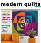 Modern Quilts Unlimited - Issue 23 - Vol 7 No 2 Spring 2018 - Meander Publishing Inc