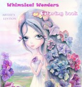 Whimsical Wonders: The Artists Edition Coloring Book - 2018 - Julia Spiri