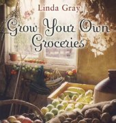 Grow Your Own Groceries - 2009 - Linda gray