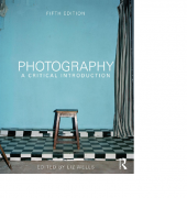 Photography. A Critical Introduction. 5th edition - Liz Wells