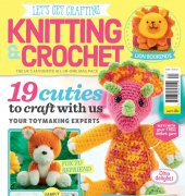 Let's Get Crafting: Knitting and Crochet - Issue 92 - 2017 - Aceville Publications Ltd.