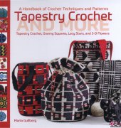 Tapestry Crochet and More: A Handbook of Crochet Techniques and Patterns - 2016 - Maria Gullberg - Trafalgar Square Books