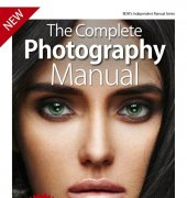 The Complete Photography Manual - 4th edition - 2019 - Black Dog Media Limited