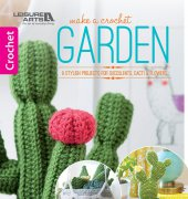 Make a crochet garden - 75669 - Amy Gaines - Leisure Arts