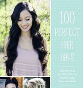 100 Perfect Hair Days: Step-by-Steps for Pretty Waves, Braids, Curls, Buns, and More! -2016 - Jenny Strebe - Chronicle Books - English