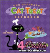 The Ultimate Cat Treat Cookbook - 2006 - Liz Palika