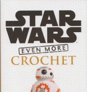 Star Wars Even More Crochet - Lucy Collin - Lucy Ravenscar - Thunder Bay Press