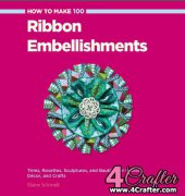 Ribbon Embellishments - SPI Edition - 2014 - Elaine Schmidt - Creative Publishing intl