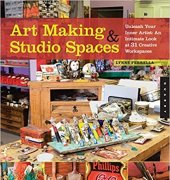 Art Making and Studio Spaces Unleash Your Inner Artist An Intimate Look at 31 Creative Work Spaces - 2009 - Lynne Perrella - Quarry Books