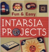 Fun and Easy Intarsia Projects - 2006 - Patrick Spielman and Frank Droege - Sterling Press